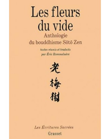 Les fleurs du vide - anthologie du bouddhisme soto zen