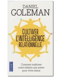 Cultiver l'intelligence relationnelle - Comprendre et maîtriser