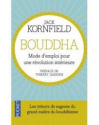 Bouddha - Mode d'emploi pour une révolution intérieure