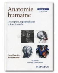 Anatomie humaine Tome 1 - Tête et cou