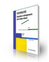 Posturologie - Régulation et dérèglements de la station debout
