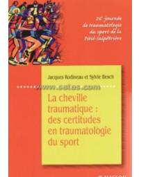 La cheville traumatique - des certitudes en traumatologie