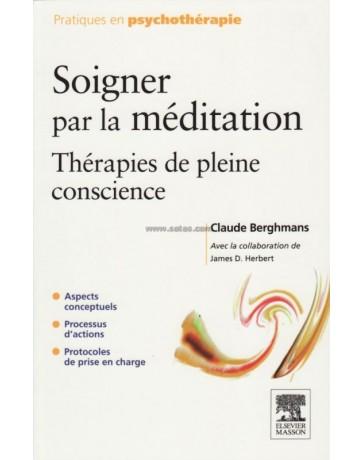 Soigner par la méditation - Thérapies de pleine conscience