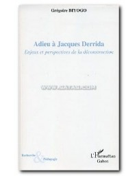 Adieu à Jacques Derrida - Enjeux et perspectives de la déconstruction