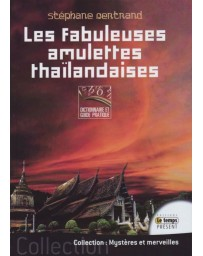 Les fabuleuses amulettes thaïlandaises