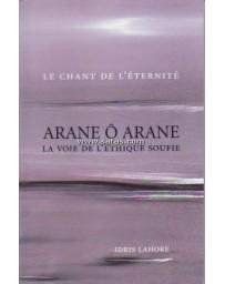 Arane ô Arane - La voie de l'éthique soufie