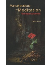 MANUEL PRATIQUE DE MEDITATION - TECHNIQUES AVANCEES