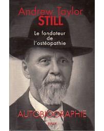 Andrew Taylor Still, le fondateur de l'ostéopathie - Autobiographie  Nouvelle édition