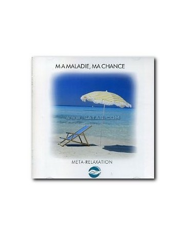 Ma maladie, ma chance  (CD)
