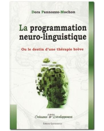 La programmation neuro-linguistique - Ou le destin d'une thérapie brève