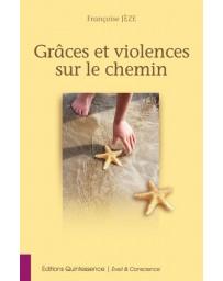 Grâces et violences sur le chemin