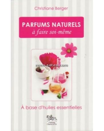Parfums naturels à faire soi-même.