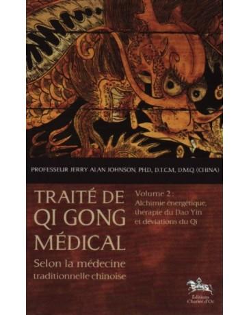 Traité de Qi Gong médical selon la médecine traditionnelle chinoise: Volume 2