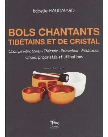 Bols chantants tibétains et de cristal - champs vibratoires, thérapie, relaxation, méditation