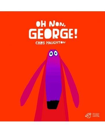 Oh non, George!
