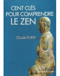 Cent clés pour comprendre le Zen