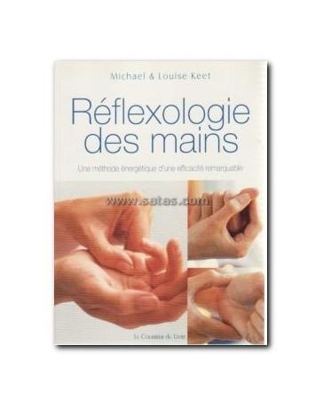Réflexologie des mains - Une méthode énergétique d'une efficacité remarquable