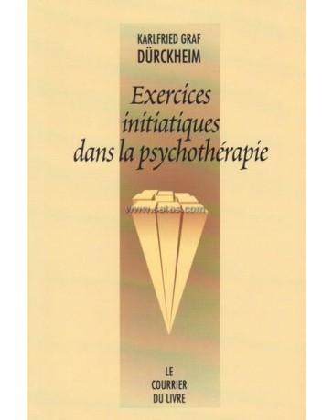 Exercices initiatiques dans la psychothérapie  4e édition