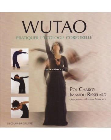 Wutao - Pratiquer l'écologie corporelle