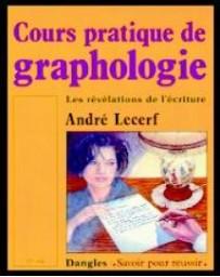 Cours pratique de graphologie - Les révélations de l'écriture
