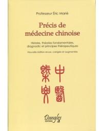 Précis de médecine chinoise (nouvelle édition revue, corrigée et augmentée)