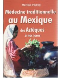 MEDECINE TRADITIONNELLE AU MEXIQUE
