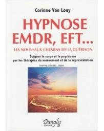Hypnose, EMDR, EFT... - Les nouveaux chemins de la guérison
