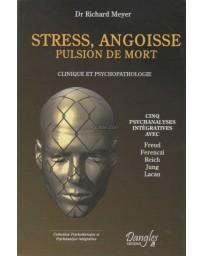 Stress, angoisse, pulsion de mort - Clinique et psychopathologie