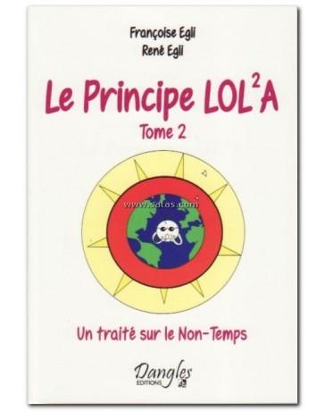 Le principe Lol²a  Tome 2 - un traité sur le non-temps