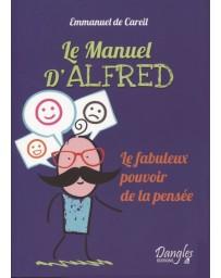 Le Manuel d'Alfred - Le fabuleux pouvoir de la pensée