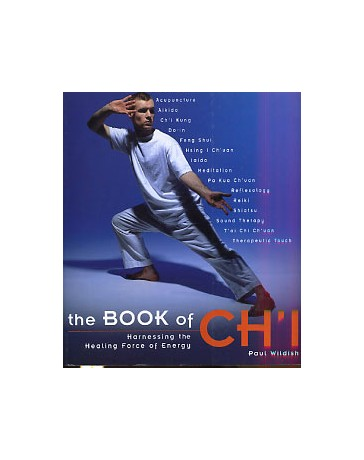 The Book of Ch'i - Harnessing the Healing Force of Energy