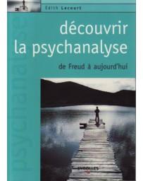 Découvrir la psychanalyse - de Freud à aujourd'hui