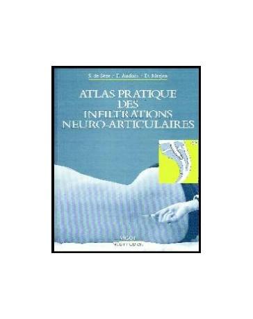 Atlas Pratique des Infiltrations Neuro-Articulaires