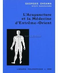 L'acupuncture et la médecine d'Extrême-Orient