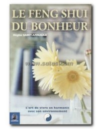 Le Feng Shui du bonheur - L'art de vivre en harmonie avec son environnement  2ème édition