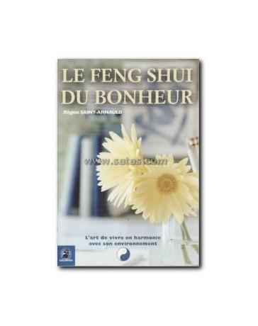 Le Feng Shui du bonheur - L'art de vivre en harmonie avec son environnement  2ème édition