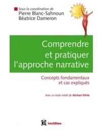 Comprendre et pratiquer l'approche narrative - Concepts fondamentaux et cas expliqués