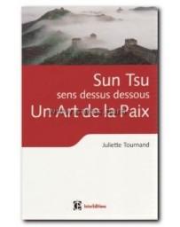 Un art de la paix. Sun Tsu sens dessus dessous.