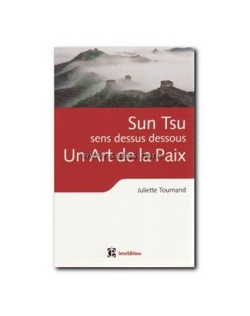 Un art de la paix - Sun Tsu sens dessus dessous