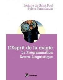 L'Esprit de la Magie - La Programmation Neuro-Linguistique  3ème édition
