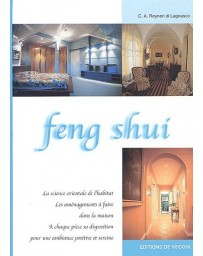 Feng Shui - La science orientale de l'habitat, les aménagements à faire dans la maison