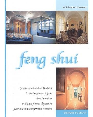 Feng Shui - La science orientale de l'habitat, les aménagements à faire dans la maison