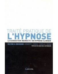 Traité pratique de l'hypnose - La suggestion indirecte en hypnose clinique