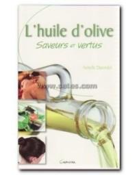 L'huile d'olive - Saveurs et vertus