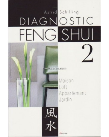 Le diagnostic Feng Shui 2 - Maison, Loft, Appartement