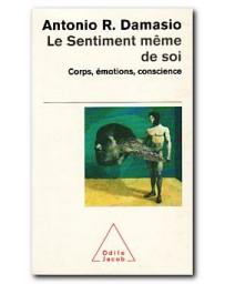 Le sentiment même de soi - Corps, émotions, conscience  (Poche)