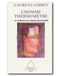L'homme thermomètre. Le cerveau en pièces détachées