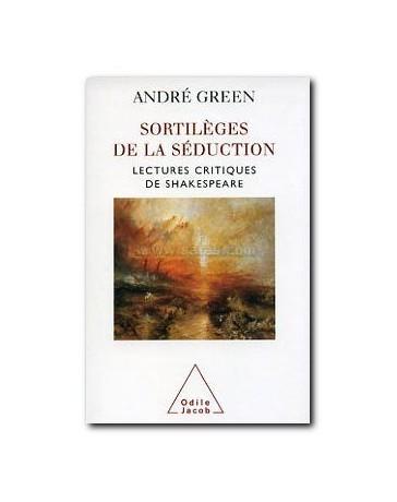 Sortilèges de la séduction - Lectures critiques de Shakespeare