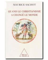 Quand le christianisme a changé le monde - Tome 1
