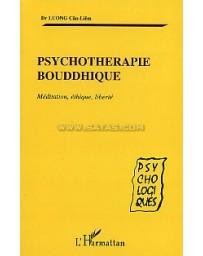 Psychothérapie bouddhique - Méditation, éthique, liberté
